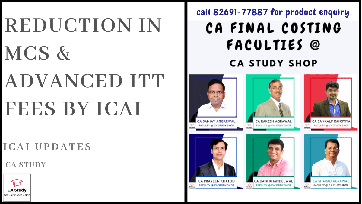 Reduction in Fees of MCS & Adv ITT Courses