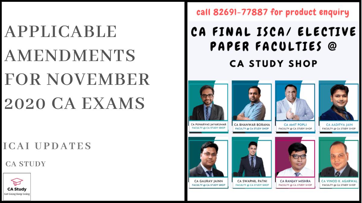 Applicable Amendments for November 2020 CA Exams