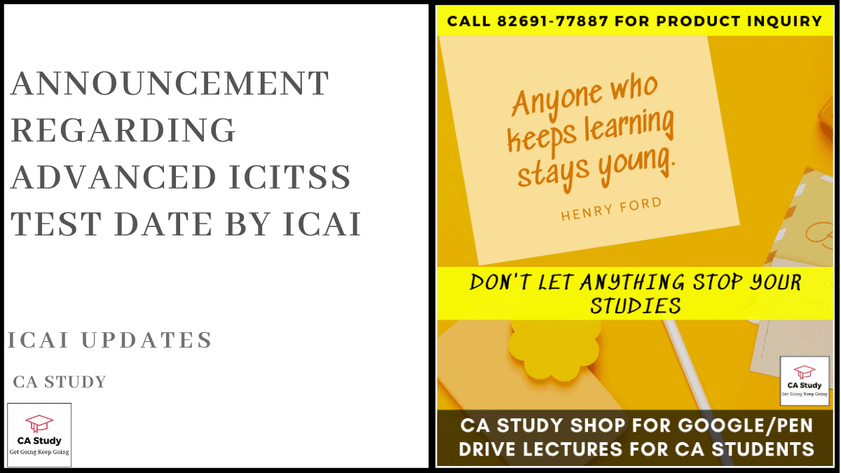 Announcement Regarding Advanced ICITSS Test Date by ICAI