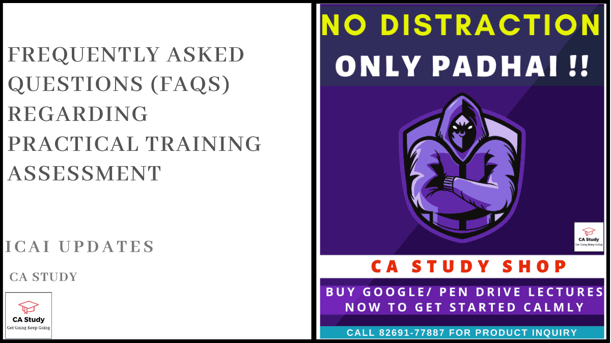 Frequently Asked Questions (FAQs) regarding Practical Training Assessment