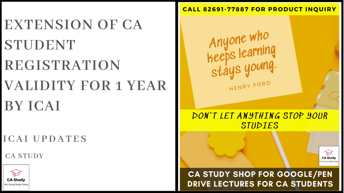 Extension of CA Student Registration Validity for 1 year by ICAI