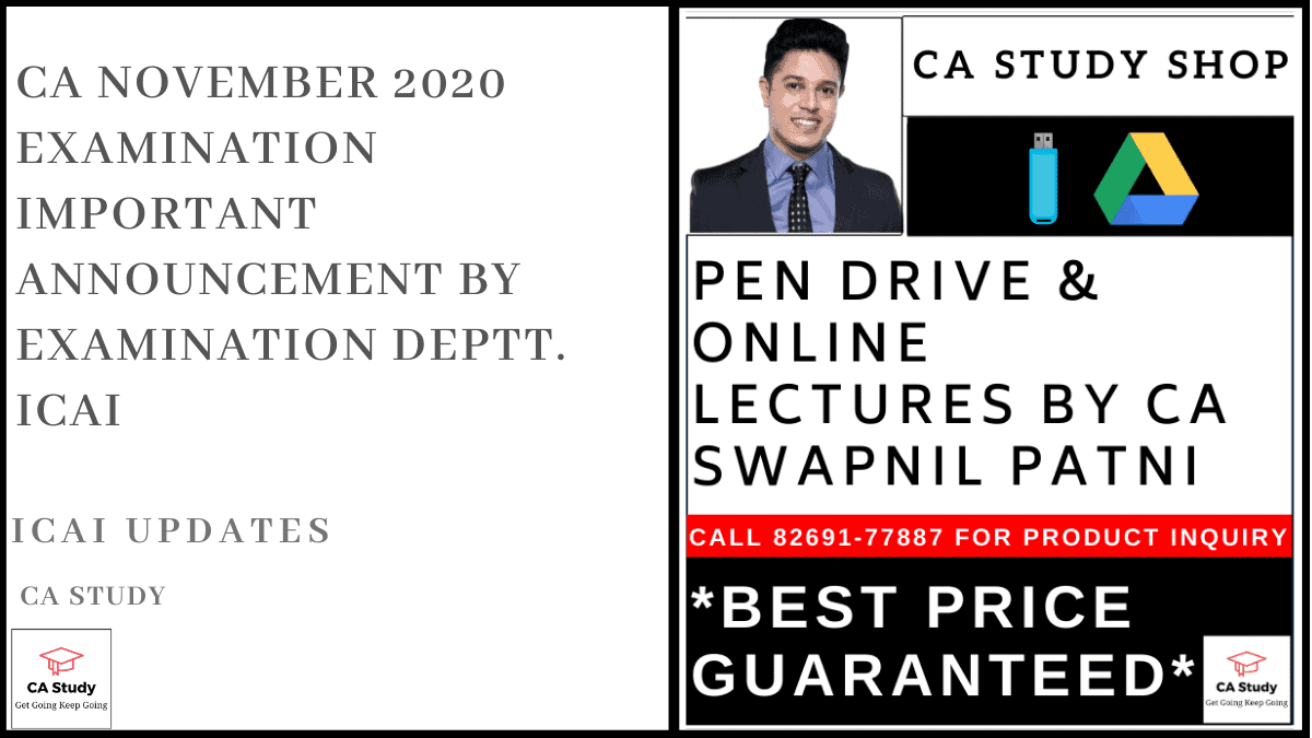 CA November 2020 Examination Important Announcement by Examination Deptt. ICAI