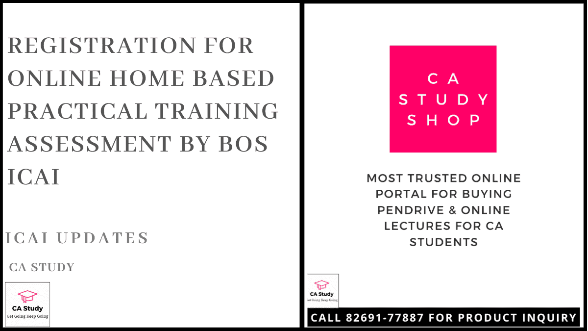 Registration for Online Home Based Practical Training Assessment by BOS ICAI