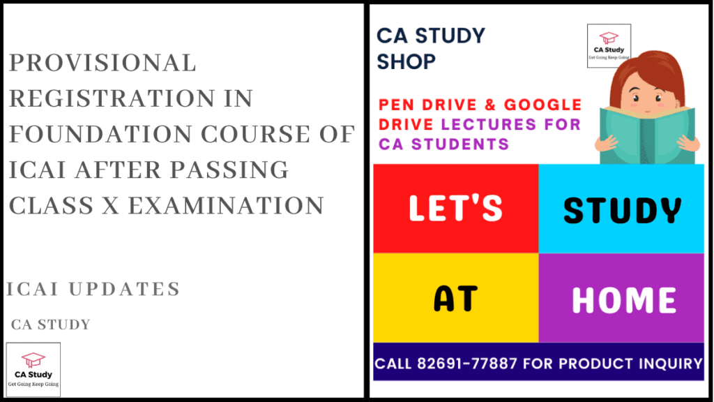 Provisional Registration in Foundation Course of ICAI after Passing Class X Examination