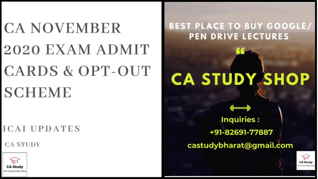 CA November 2020 Exam Admit Cards & Opt-Out Scheme