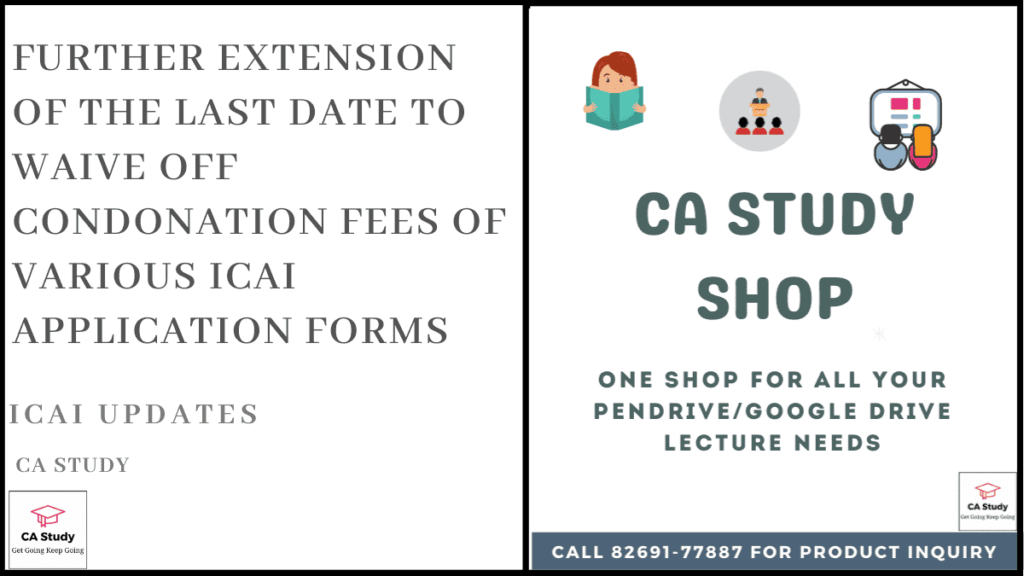 Further Extension of the Last Date to Waive Off Condonation Fees of Various ICAI Application Forms