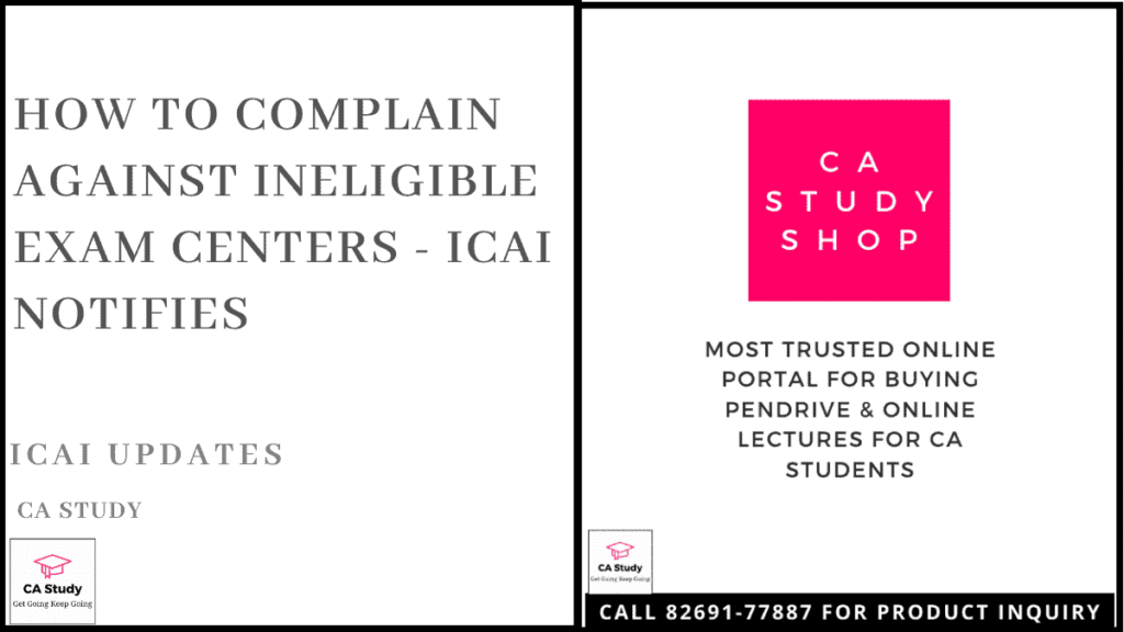 ICAI Notifies How to Complain against INELIGIBLE Exam Centers