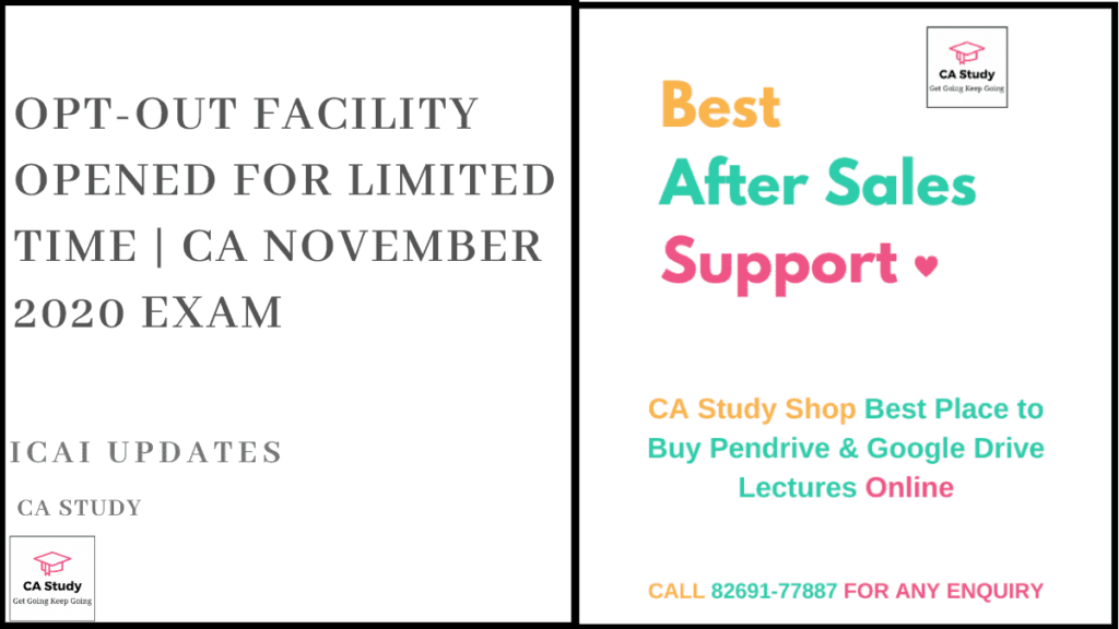 Opt-Out Facility Opened for Limited Time   CA November 2020 Exam