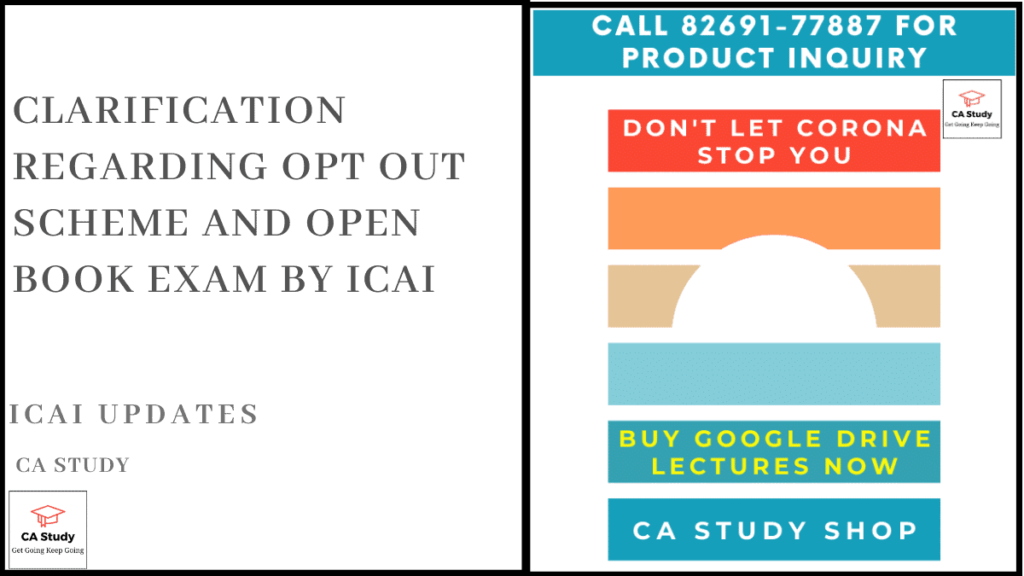 Clarification regarding Opt Out Scheme and Open Book Exam by ICAI