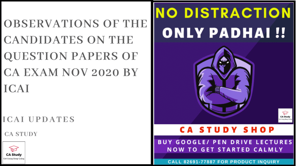 Observations of the Candidates on the Question Papers of CA Exam Nov 2020 by ICAI