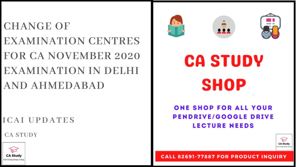 Change of Examination Centres for CA November 2020 Examination in Delhi and Ahmedabad