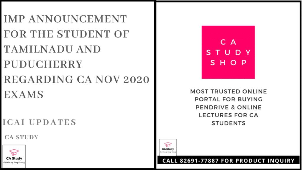 Imp Announcement for the Student of Tamilnadu and Puducherry regarding CA Nov 2020 Exams
