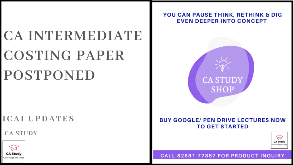 CA Intermediate Costing Paper Postponed