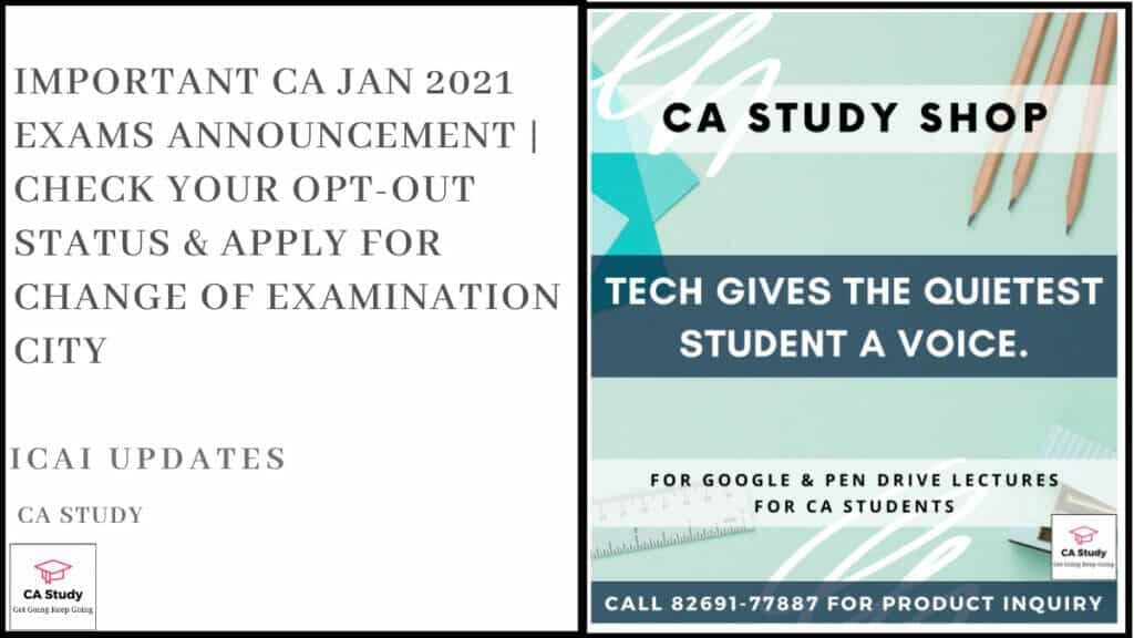 Important CA Jan 2021 Exams Announcement | Check Your Opt Out Status & Apply for Change of Examination City