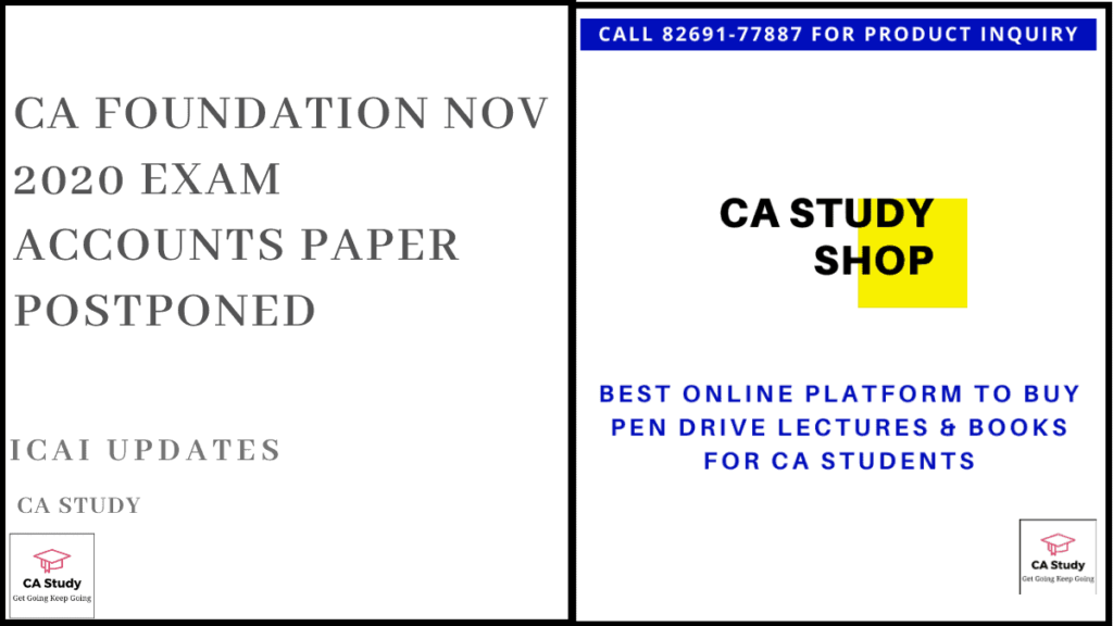 CA Foundation Nov 2020 Exam Accounts Paper Postponed