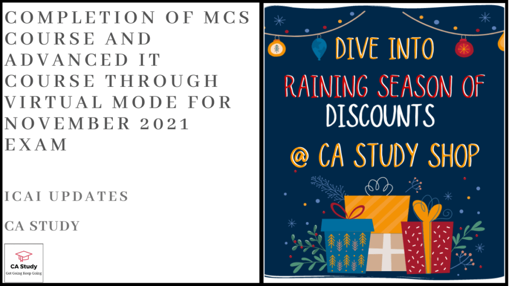 Completion of MCS Course and Advanced IT Course through Virtual Mode for November 2021 Exam