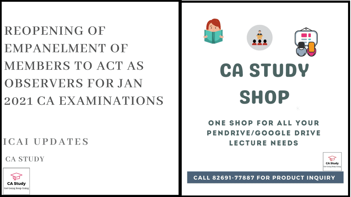 Jan 2021 CA Examinations - Reopening of Empanelment of Members to act as Observers