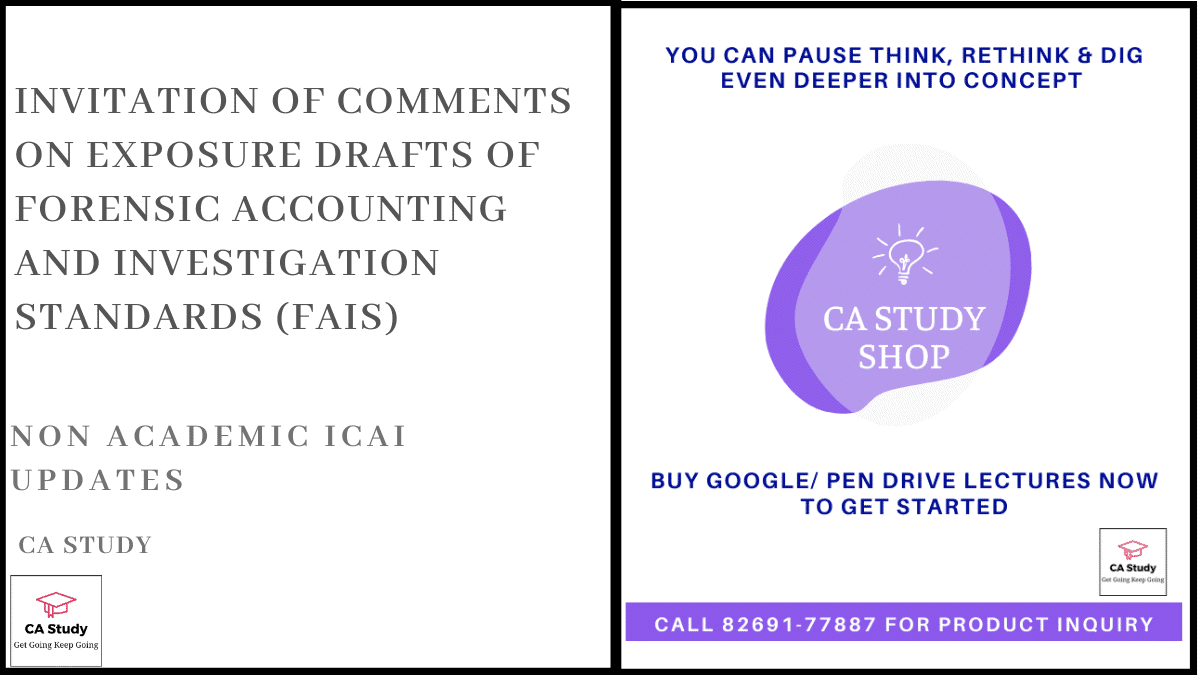 Exposure Drafts of Forensic Accounting and Investigation Standards (FAIS)