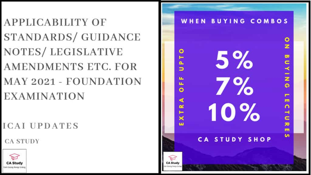 Applicability of Standards/ Guidance Notes/ Legislative Amendments etc. for May 2021 - Foundation Examination