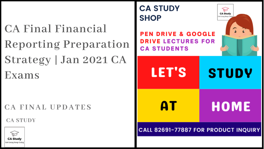 CA Final Financial Reporting Preparation Strategy | Jan 2021 CA Exams