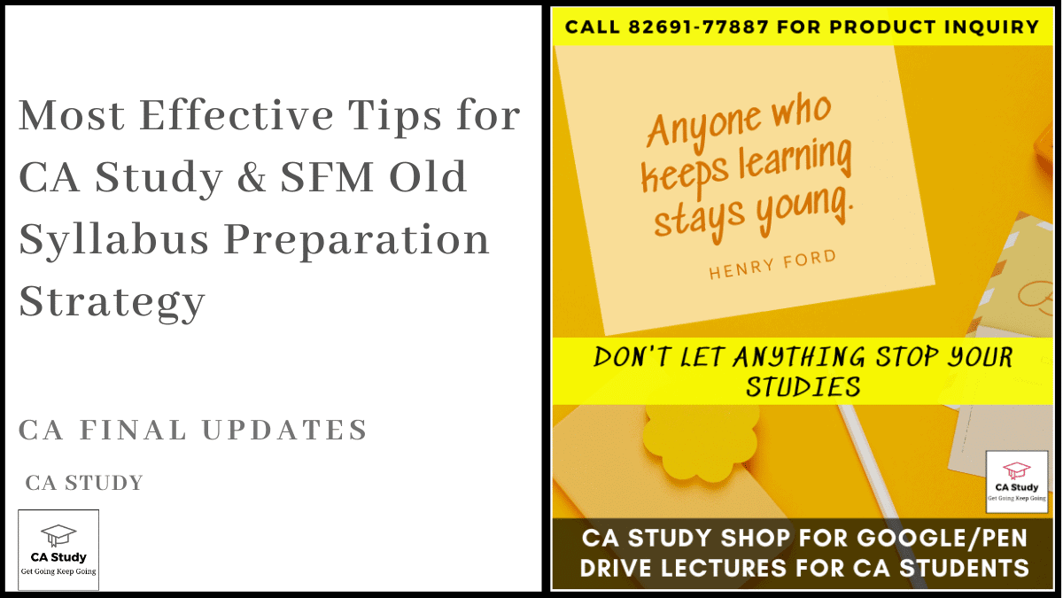 Most Effective Tips for CA Study & SFM Old Syllabus Preparation Strategy