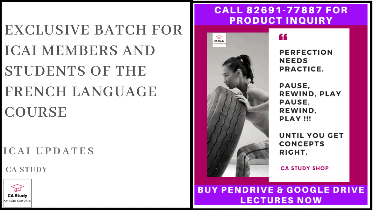 Exclusive Batch for ICAI Members and Students of the French Language Course