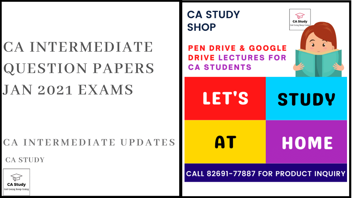CA Intermediate Question Papers Jan 2021 Exams
