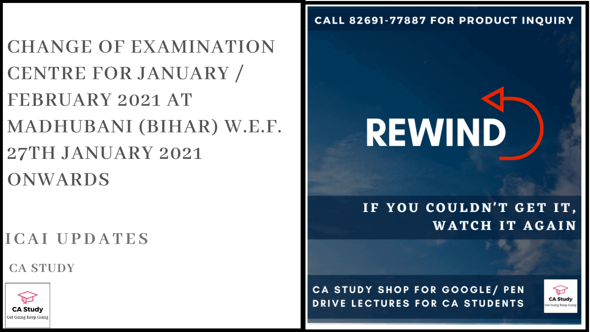 Change of Examination Centre at Madhubani (Bihar) w.e.f. 27th January 2021 onwards