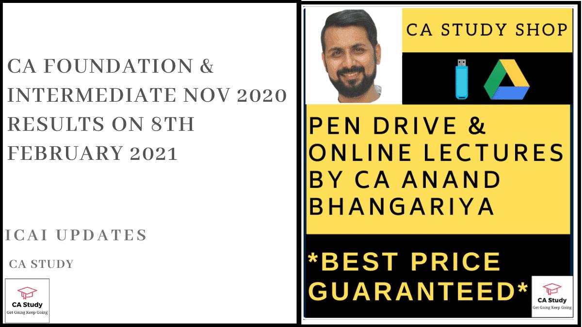 CA Foundation & Intermediate Nov 2020 Results on 8th February 2021