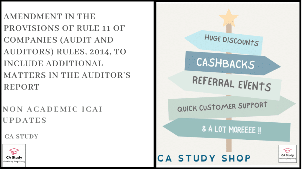 Amendment in the provisions of Rule 11 of Companies (Audit and Auditors) Rules, 2014, to include additional matters in the Auditor's Report