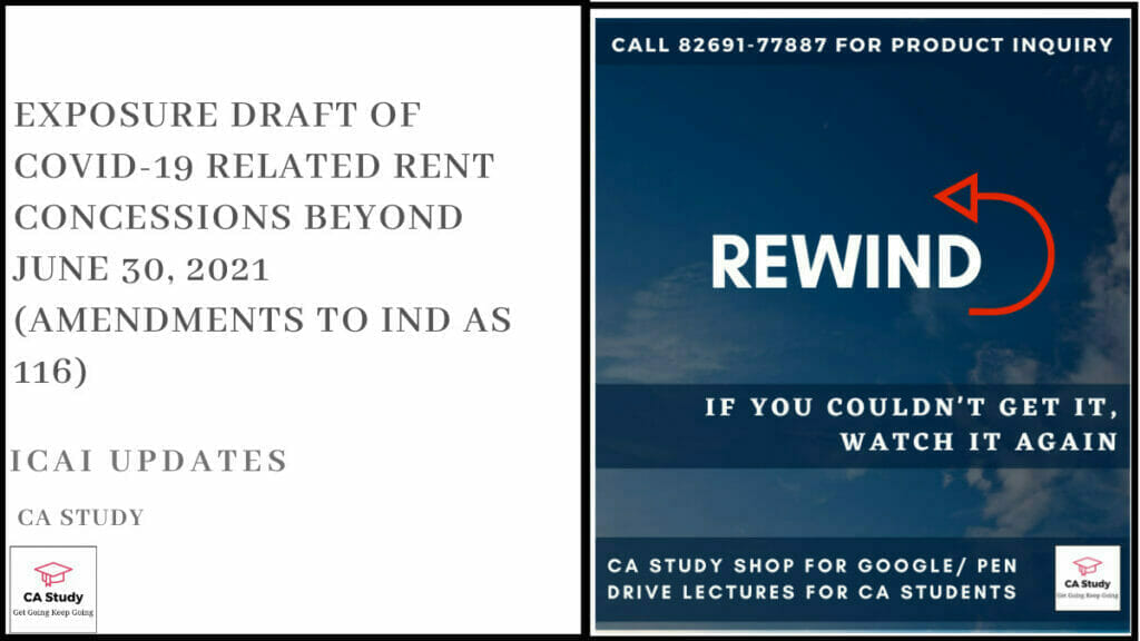 Exposure Draft of COVID-19 Related Rent Concessions beyond June 30, 2021 (Amendments to Ind AS 116)