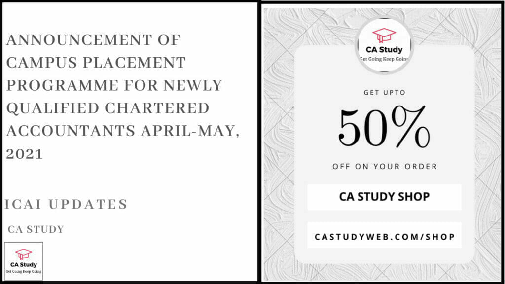 Announcement of Campus Placement Programme for Newly Qualified Chartered Accountants April-May, 2021