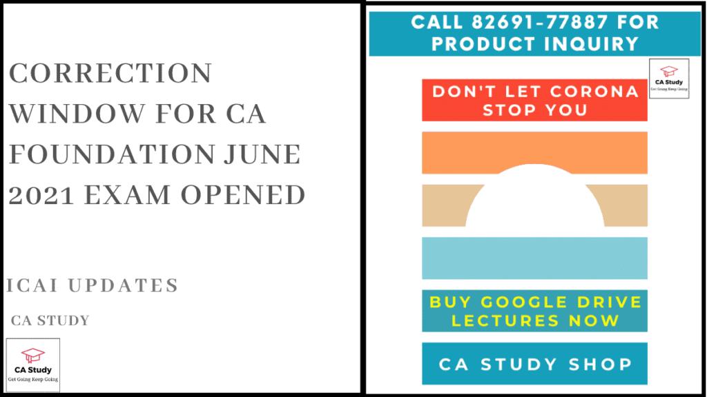 Correction Window for CA Foundation June 2021 Exam Opened