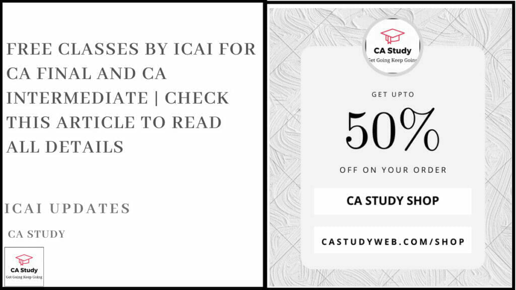 Free Classes by ICAI for CA Final and CA Intermediate