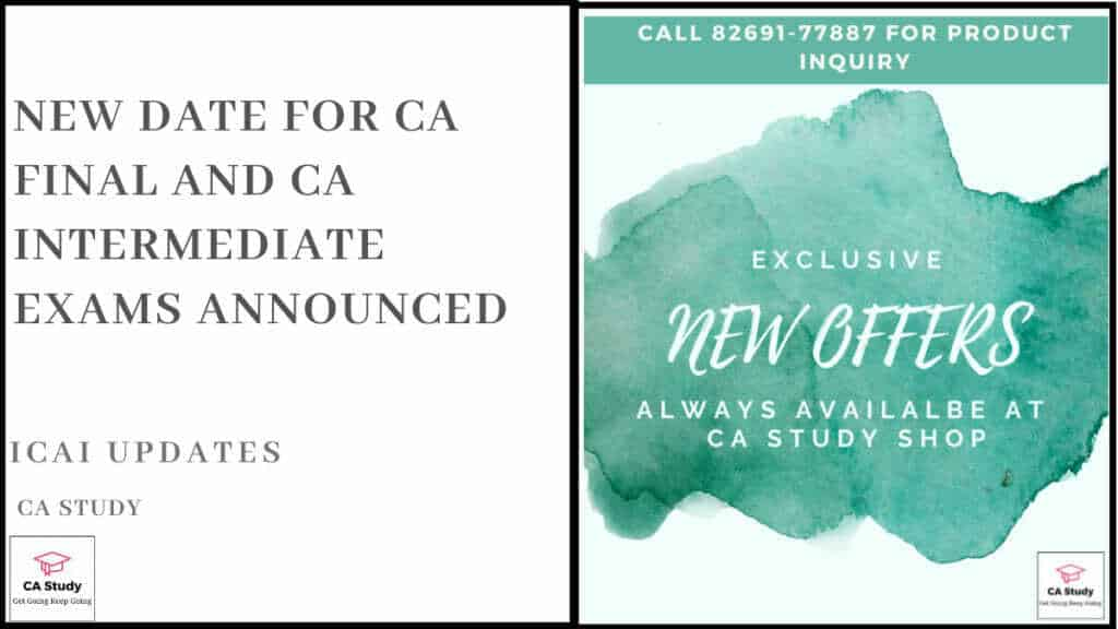 New Date for CA Final and CA Intermediate Exams Announced