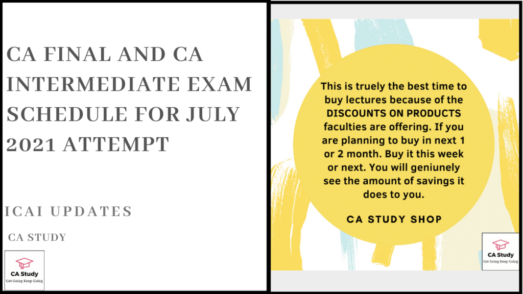 CA Final and CA Intermediate Exam Schedule for July 2021 Attempt