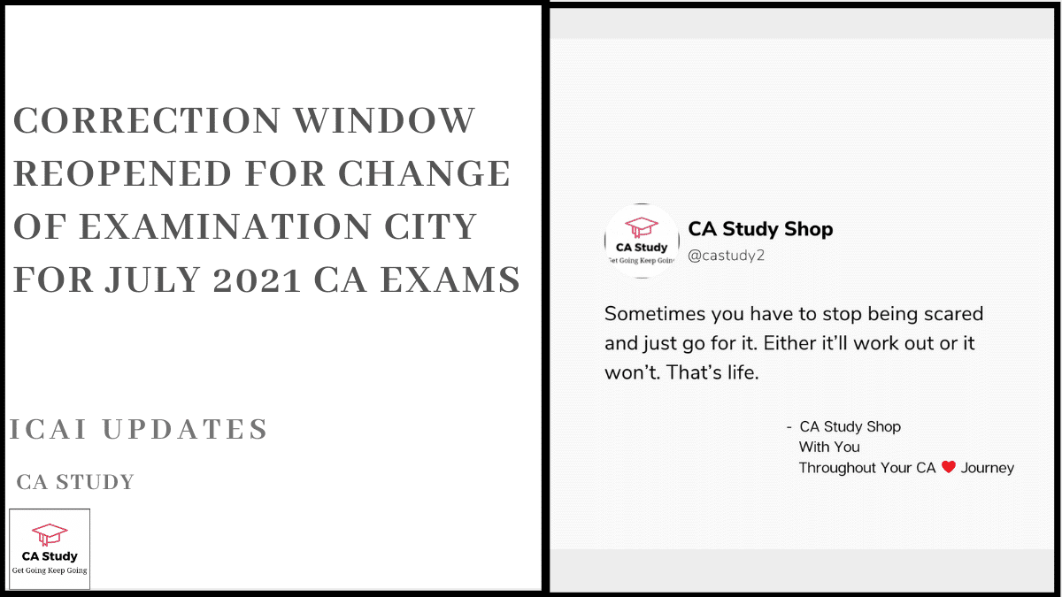 Correction Window Reopened for Change of Examination City for July 2021 CA Exams