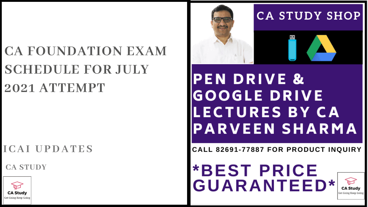 CA Foundation Exam Schedule for July 2021 Attempt
