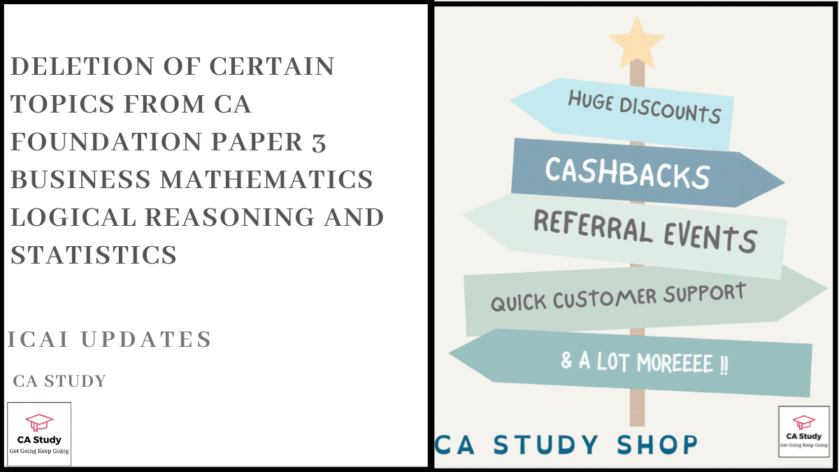 Deletion of Certain Topics from CA Foundation Paper 3 Business Mathematics Logical Reasoning and Statistics