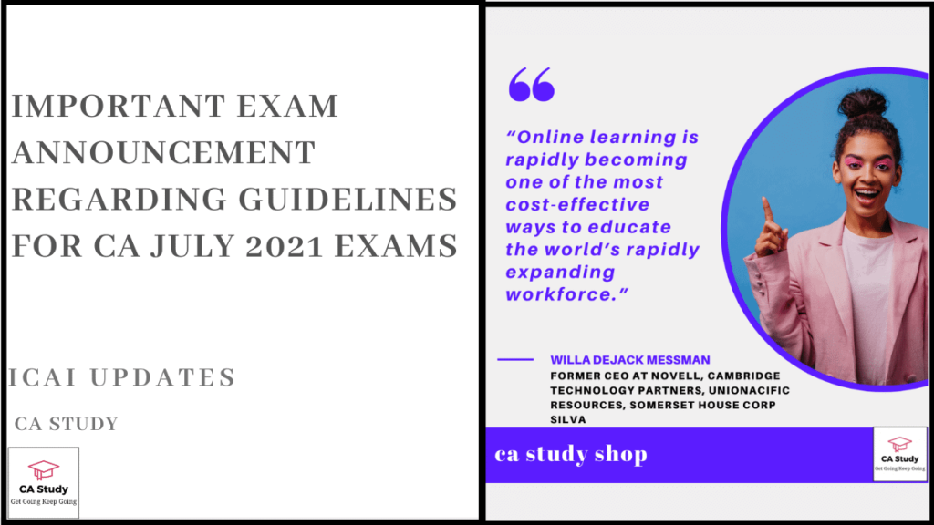 Important Exam Announcement Regarding Guidelines for CA July 2021 Exams