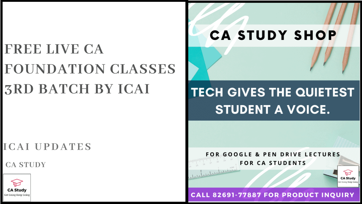 Free Live CA Foundation Classes 3rd Batch by ICAI